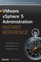 VMware vSphere 5 Administration Instant Reference ebook by Christopher Kusek,Van Van Noy,Andy Daniel