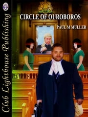 Circle of Ouroboros ebook by PAUL M MULLER,T.L. Davison