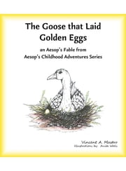 The Goose that Laid Golden Eggs ebook by Vincent A. Mastro