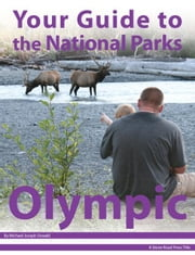 Your Guide to Olympic National Park ebook by Michael Joseph Oswald