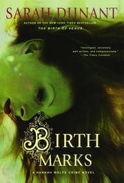 Birth Marks - A Hannah Wolfe Crime Novel ebook by Sarah Dunant