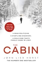 The Cabin ebook by Jørn Lier Horst, Anne Bruce
