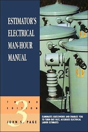 Estimator's Electrical Man-Hour Manual ebook by John S. Page