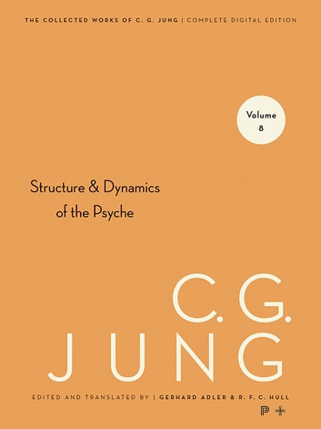 Collected Works of C.G. Jung, Volume 8 - Structure & Dynamics of the Psyche ebook by Gerhard Adler,C. G. Jung,R. F.C. Hull