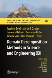 Domain Decomposition Methods in Science and Engineering XXI ebook by Jocelyne Erhel,Martin J. Gander,Laurence Halpern,Taoufik Sassi,Olof B Widlund,Geraldine Pichot