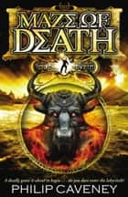 Alec Devlin: Maze of Death ebook by Philip Caveney