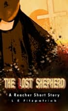 The Lost Shepherd ebook by L E Fitzpatrick