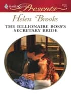 The Billionaire Boss's Secretary Bride 電子書 by Helen Brooks