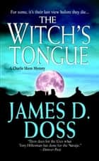 The Witch's Tongue: A Charlie Moon Mystery ebook by James D. Doss