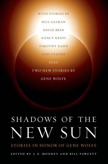 Shadows of the New Sun - Stories in Honor of Gene Wolfe ebook by