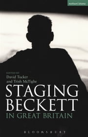 Staging Beckett in Great Britain ebook by Dr David Tucker,Trish McTighe