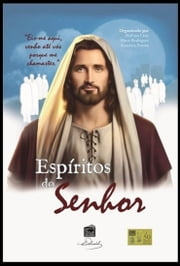 Os Espíritos do Senhor ebook by Bárbara  Cruz,Espíritos Diversos