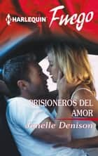 Prisioneros del amor ebook by Janelle Denison