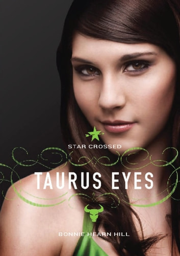 Star Crossed: Taurus Eyes ebook by Bonnie Hearn Hill