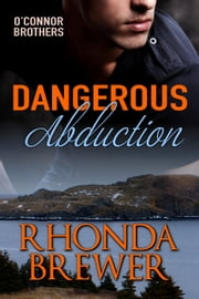 Dangerous Abduction - O'Connor Brothers, #2 ebook by Rhonda Brewer
