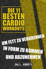 Die 11 Besten Cardio Workouts ebook by Dale L. Roberts