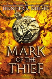 Mark of the Thief ebook by Jennifer A. Nielsen