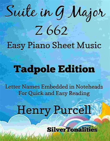 Suite in G major Z 662 Easy Piano Sheet Music Tadpole Edition ebook by SilverTonalities,Henry Purcell