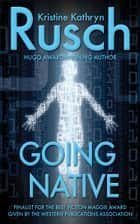 Going Native ebook by Kristine Kathryn Rusch