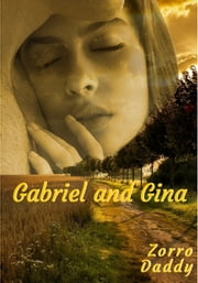 Gabriel and Gina ebook by Zorro Daddy