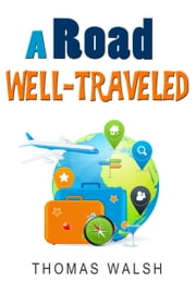 A Road Well-Traveled ebook by Thomas Walsh