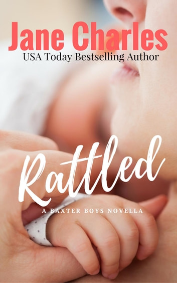 Rattled - The Baxter Boys ~ Rattled, #1 ebook by Jane Charles