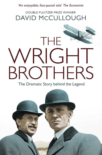 The Wright Brothers - The Dramatic Story-Behind-the-Story ebook by David McCullough