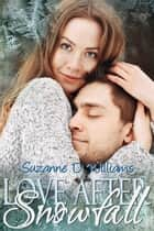 Love After Snowfall ebook by Suzanne D. Williams