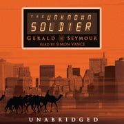 The Unknown Soldier audiobook by Gerald Seymour