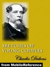 Sketches Of Young Couples (Mobi Classics) ebook by Charles Dickens