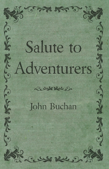 Salute to Adventurers ebook by John Buchan