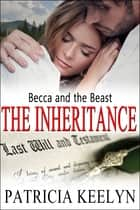 Becca and the Beast - The Inheritance ebook by Patricia Keelyn