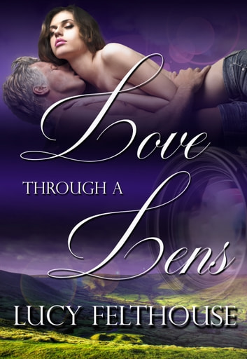 Love Through a Lens ebook by Lucy Felthouse