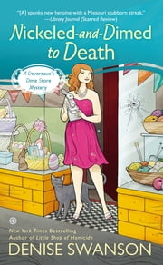 Nickeled-and-Dimed to Death - A Devereaux's Dime Store Mystery ebook by Denise Swanson