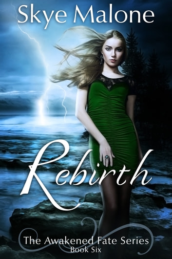 Rebirth (Awakened Fate #6) ebook by Skye Malone