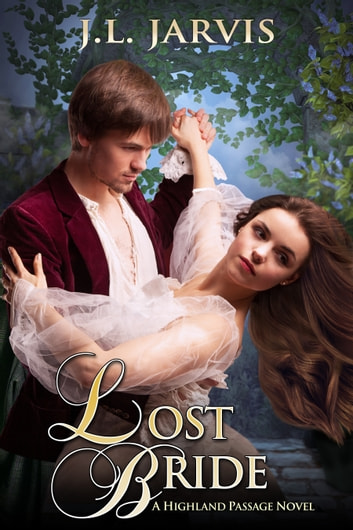 Lost Bride - A Highland Passage Novel ebook by J.L. Jarvis