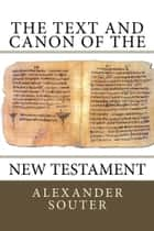 The Text and Canon of the New Testament ebook by Alexander Souter