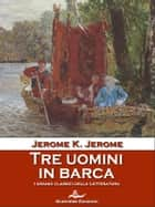 Tre uomini in barca ebook by Jerome K. Jerome