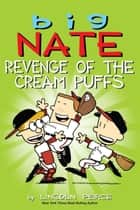 Big Nate: Revenge of the Cream Puffs ebook by