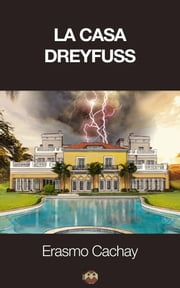 La Casa Dreyfuss ebook by Erasmo Cachay