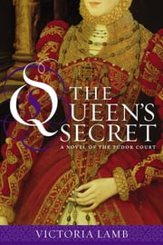 The Queen's Secret ebook by Victoria Lamb