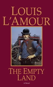 The Empty Land ebook by Louis L'Amour