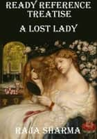Ready Reference Treatise: A Lost Lady eBook by Raja Sharma