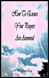 How to Ensure your Prayers are Answered ebook by Miriam Kinai
