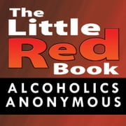 Little Red Book - Alcoholics Anonymous audiobook by Alcoholics Anonymous