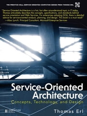 Service-Oriented Architecture - Concepts, Technology, and Design ebook by Thomas Erl