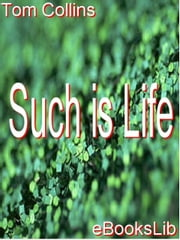 Such is Life ebook by Collins, Tom