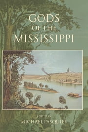 Gods of the Mississippi ebook by