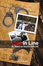 Last In Line - An American Destiny Deferred ebook by Jamal Mtshali