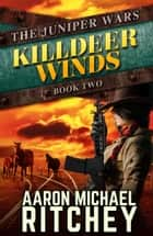 Killdeer Winds ebook by Aaron Michael Ritchey